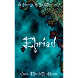 Ehriad: A Novella of the Otherworld (The Otherworld Series) (Volume 4)