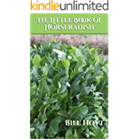 The Little Book of Horseradish: for garden, kitchen, and pantry (English Edition)