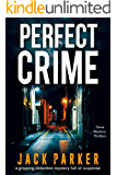 PERFECT CRIME a gripping detective thriller full of suspense
