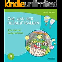 Kinderbücher: Zoe und der Auberirdische-Zoe und der Heißluftballon (Kinderbücher,kinderbücher ab 10 jahre,kinderbücher ab 6 jahre, gute-nacht-geschichten, kinderbücher ab 8 jahre, kinderbücher ab 12)