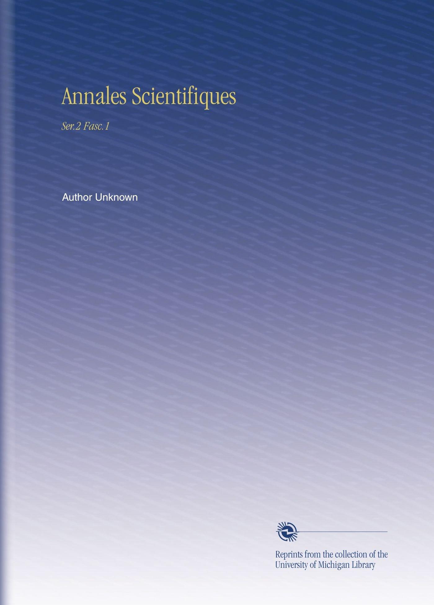 Download Annales Scientifiques: Ser.2 Fasc.1 (French Edition) ebook