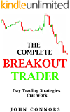 The Complete Breakout Trader: Day Trading Strategies that Work (English Edition)