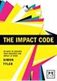 The Impact Code: 50 Ways to Enhance Your Presence and Impact at Work (Concise Advice)