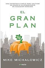 El gran plan: Una estrategia simple para cultivar un negocio extraordinario (Spanish Edition) Kindle Edition