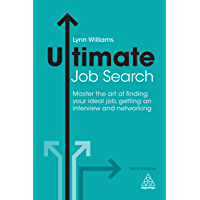Ultimate Job Search: Master the Art of Finding Your Ideal Job, Getting an Interview and Networking (Ultimate Series)