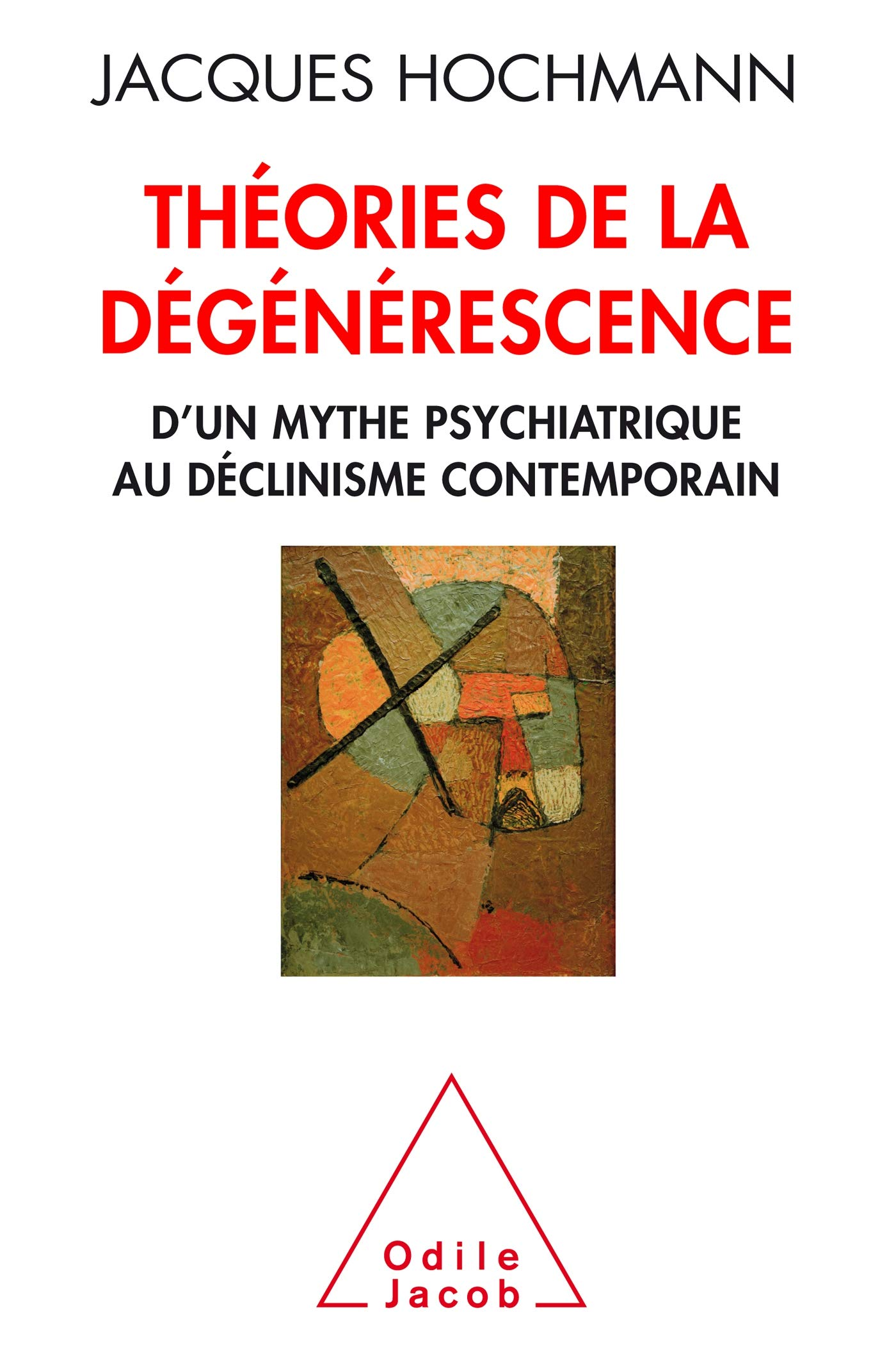 Théorie de la dégénérescence: Psychiatrie et histoire Broché – 17 octobre 2018 HOCHMANN Odile Jacob 273814358X Sociologie