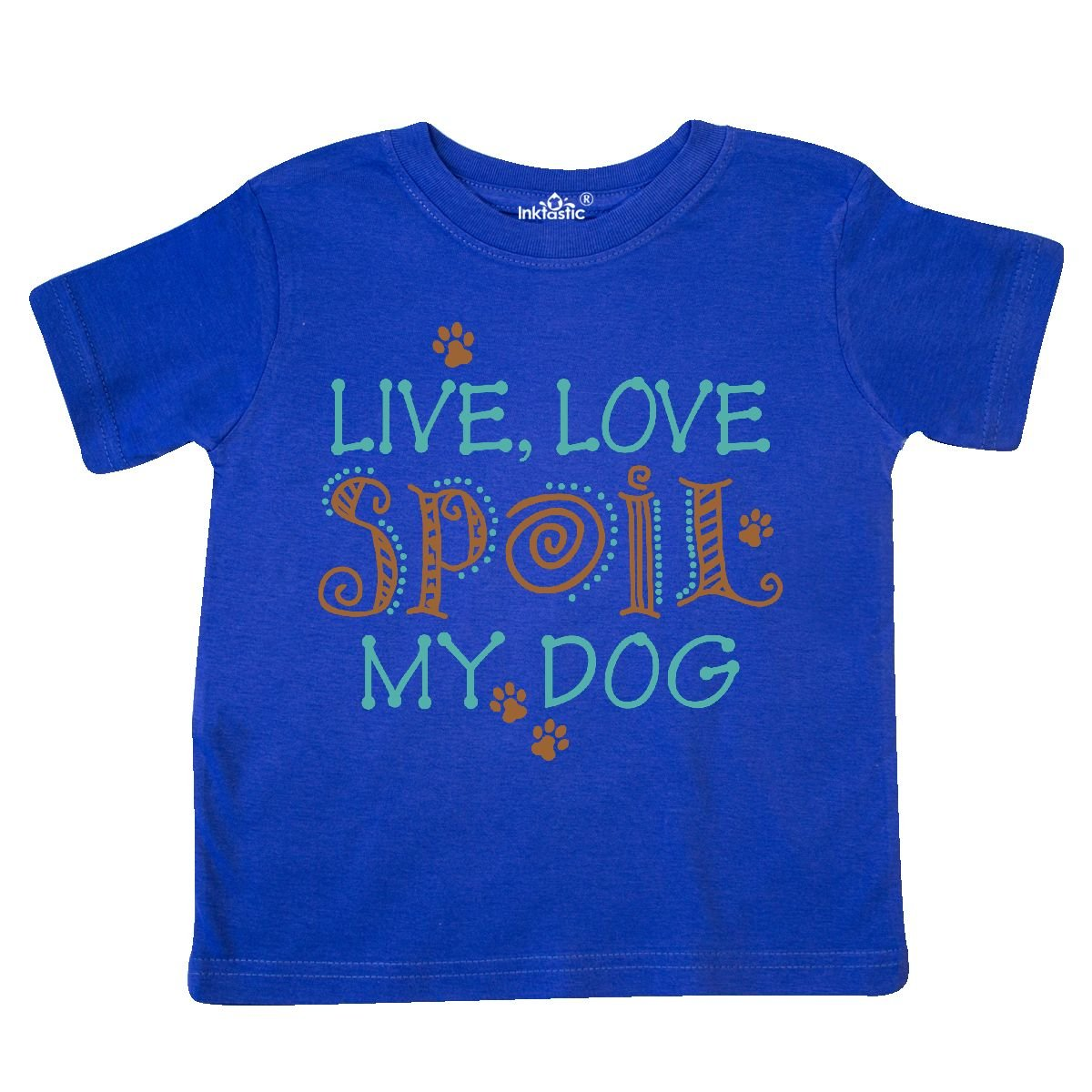inktastic Live Love Spoil My Dog Toddler T-Shirt