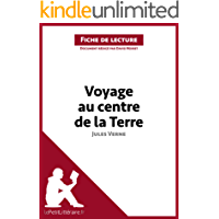 Voyage au centre de la Terre de Jules Verne (Fiche de lecture): Résumé complet et analyse détaillée de l'oeuvre (French Edition)