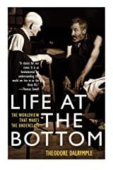 Life at the Bottom: The Worldview That Makes the Underclass Paperback