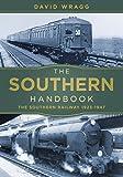 The Southern Handbook: The Southern Railway 1923-1947 (Railway Handbooks)