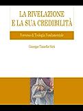 La rivelazione e la sua credibilità: Percorso di Teologia Fondamentale