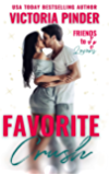 Favorite Crush: Homecoming Reunion Friends to Lovers Romance