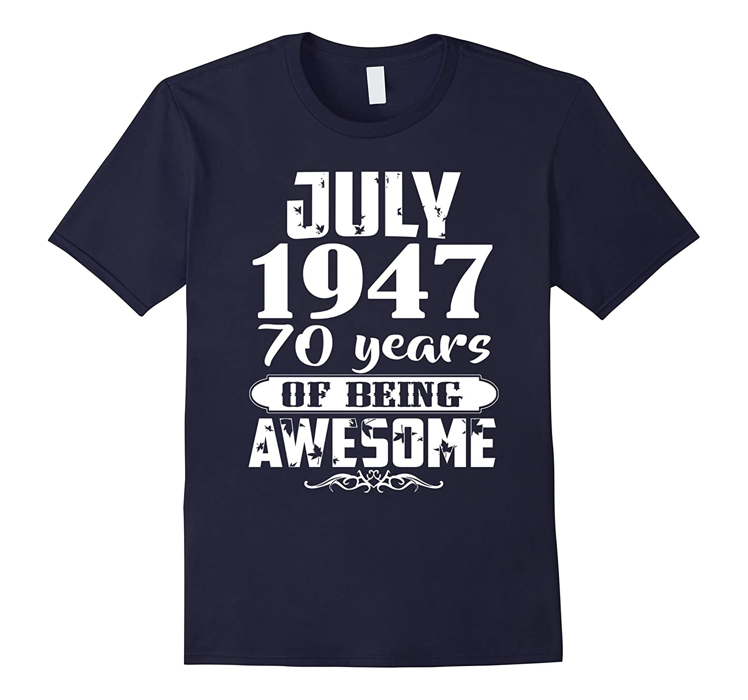 Awesome July 1947 - 70th Birthday Gifts Funny Shirt-PL