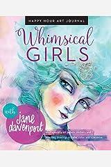 Whimsical Girls (Happy Hour Art Journal) Paperback