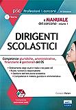 Il Manuale del concorso per Dirigenti Scolastici - Volume 1: Competenze giuridiche, amministrative, finanziarie e gestionali del DS