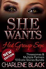 She Wants Hot Group Sex: Threesomes & Multiple Partners: 10 Erotic Stories Bundle Kindle Edition