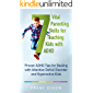 7 Vital Parenting Skills for Teaching Kids With ADHD: Proven ADHD Tips for Dealing With Attention Deficit Disorder and Hyperactive Kids