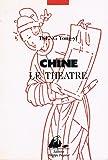 Chine, le théâtre