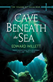 Cave Beneath the Sea (The Shards of Excalibur)