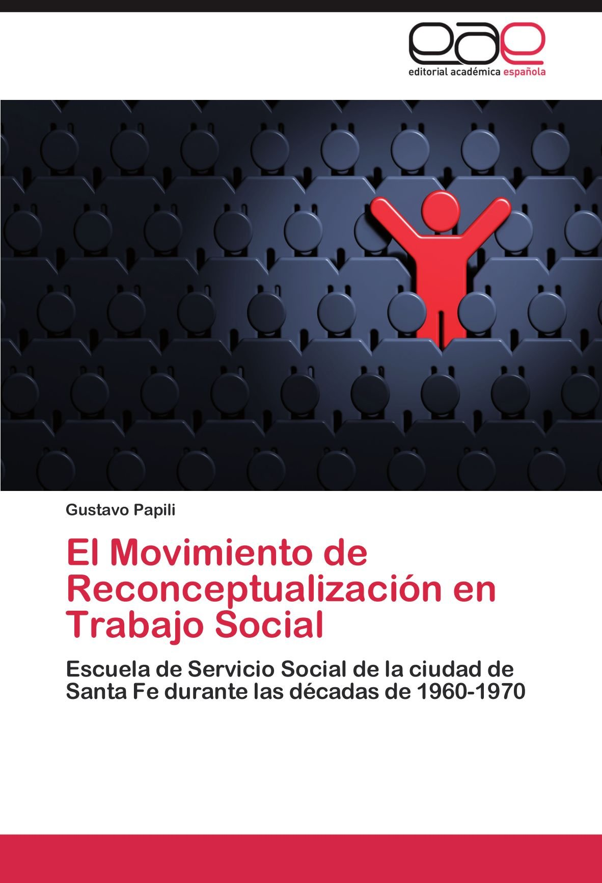 El Movimiento de Reconceptualizacion En Trabajo Social: Amazon.es: Papili, Gustavo: Libros