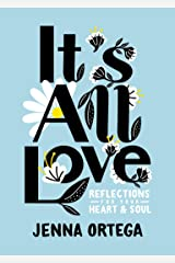 It's All Love: Reflections for Your Heart & Soul Kindle Edition