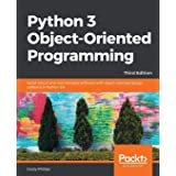 Python 3 Object-Oriented Programming: Build robust and maintainable software with object-oriented design patterns in Python 3