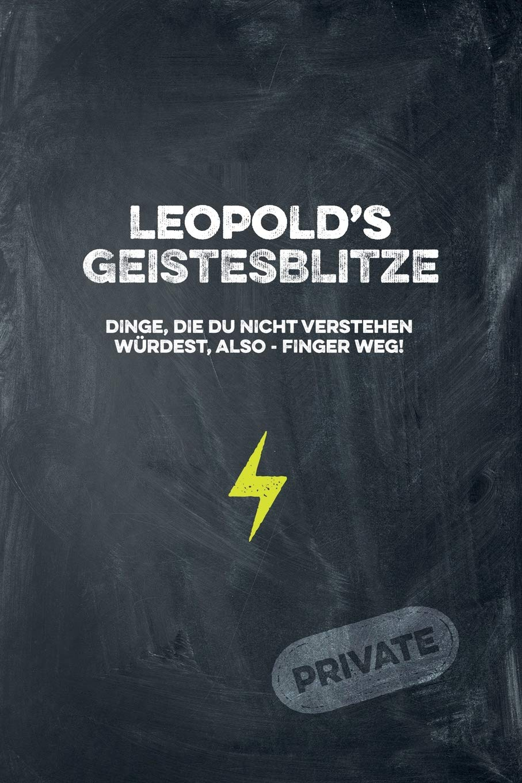 Leopold S Geistesblitze Dinge Die Du Nicht Verstehen Wurdest
