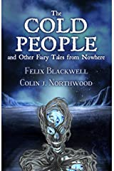 The Cold People: and Other Fairy Tales from Nowhere Paperback