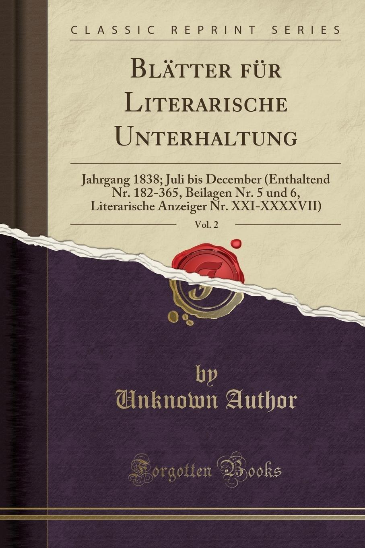 Download Blätter für Literarische Unterhaltung, Vol. 2: Jahrgang 1838; Juli bis December (Enthaltend Nr. 182-365, Beilagen Nr. 5 und 6, Literarische Anzeiger Nr. XXI-XXXXVII) (Classic Reprint) (German Edition) pdf
