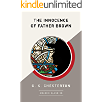The Innocence of Father Brown (AmazonClassics Edition) (English