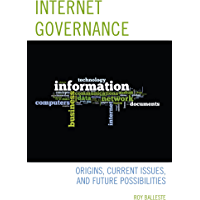 Internet Governance: Origins, Current Issues, and Future Possibilities (English Edition)