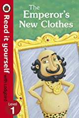 The Emperor's New Clothes - Read It Yourself with Ladybird: Level 1 Kindle Edition