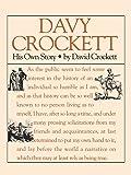 Davy Crockett: His Own Story: A Narrative of the Life of David Crockett