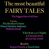 The most beautiful fairy tales! The biggest box of all time: Featuring the Brothers Grimm, Hans Christian Andersen…