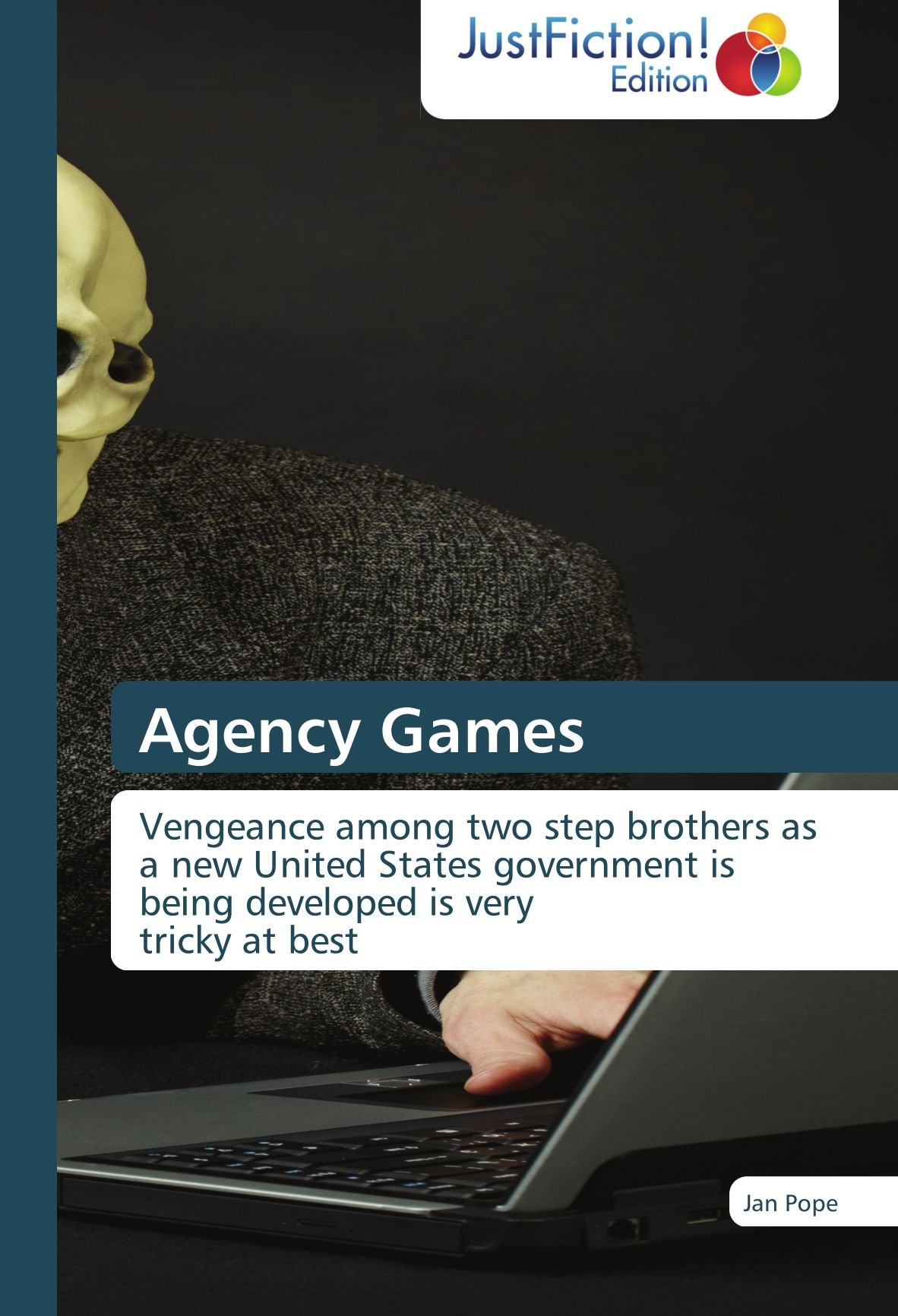 Agency Games: Vengeance among two step brothers as a new United States government is being developed is very  tricky at best PDF