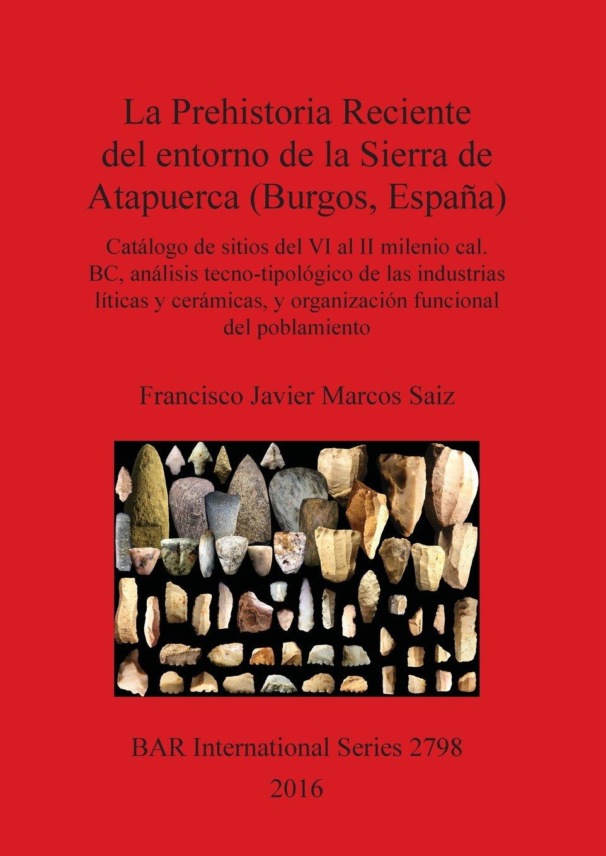 La Prehistoria Reciente del Entorno de la Sierra de Atapuerca ...