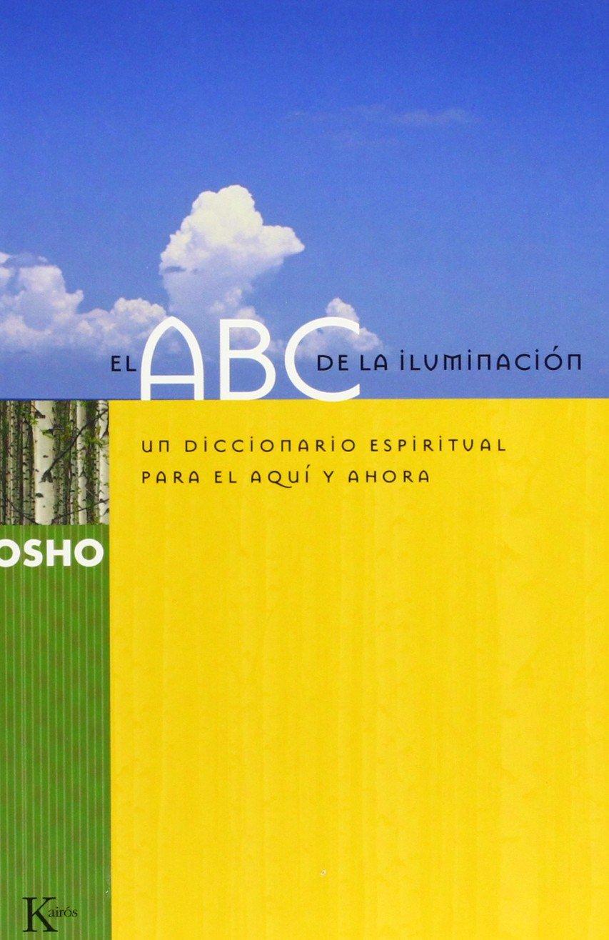 El ABC de la iluminación: Un diccionario espiritual para el ...