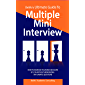BeMo's Ultimate Guide to Multiple Mini Interview: How to Increase Your MMI Score by 27% without Memorizing any Sample Questions.