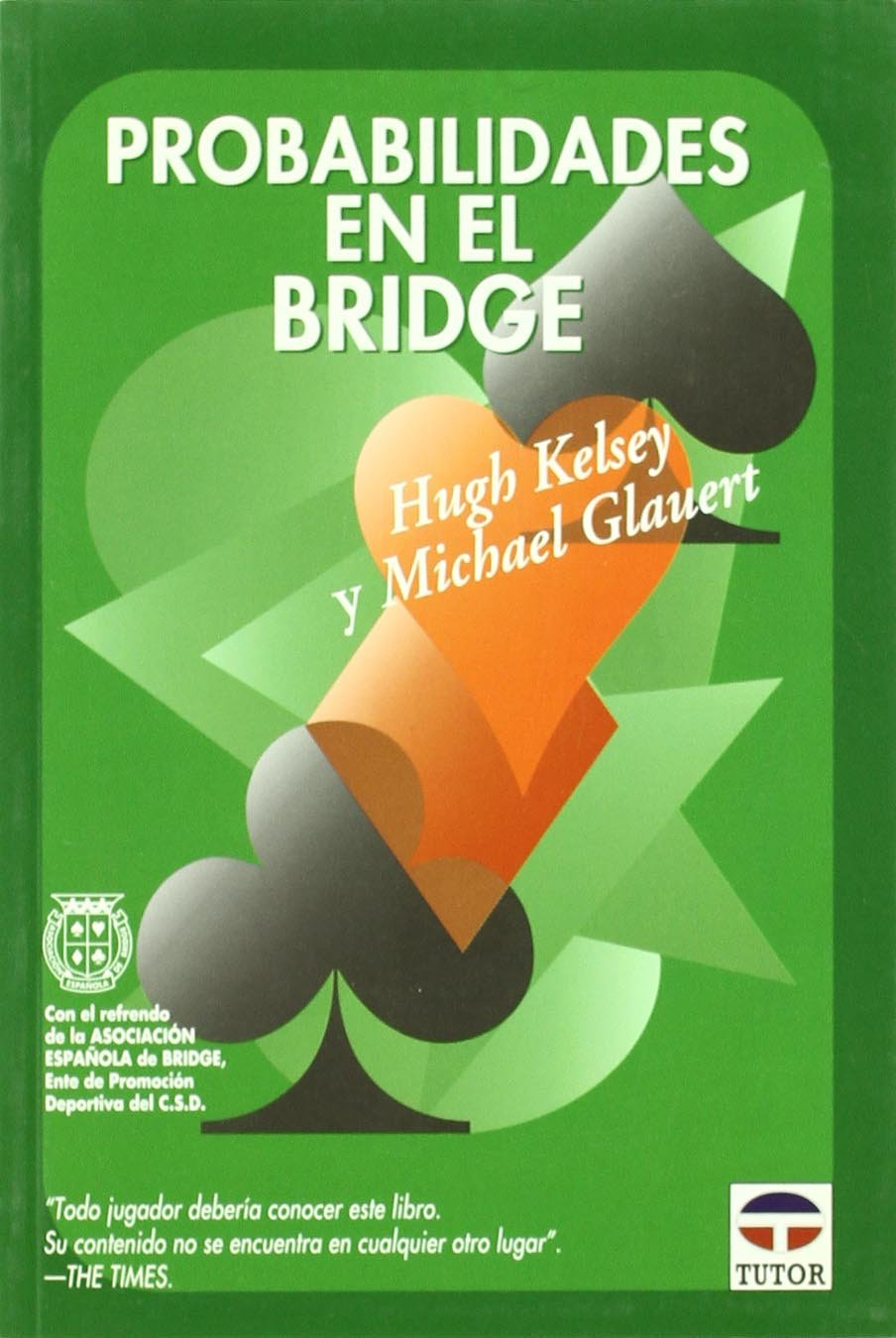 Probabilidades en el bridge: Michael Glavert; Hugh Kelsey ...