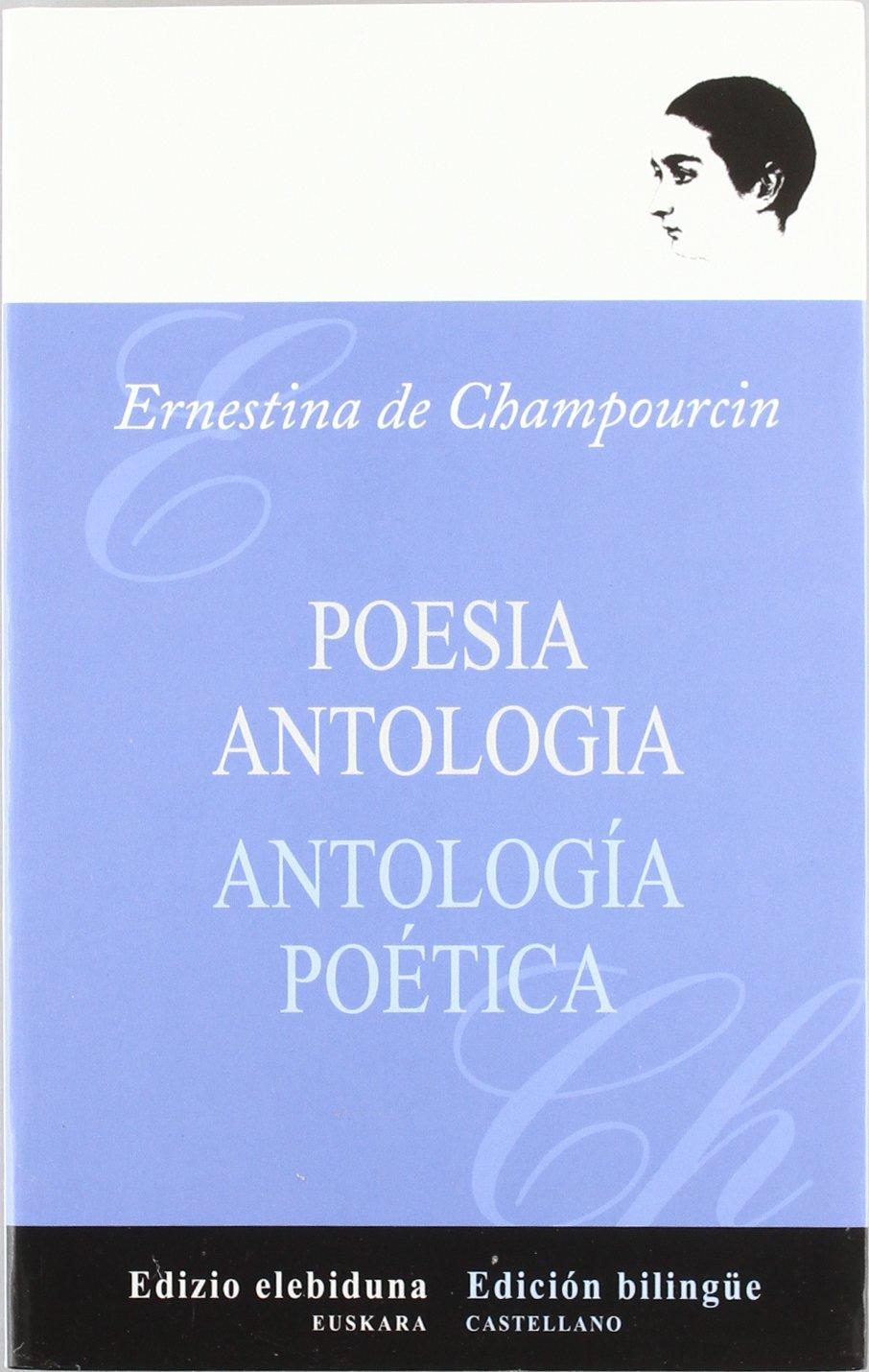 Poesia Antologia (ernestina De Champourcin) (Euskera) Tapa blanda – 23 jun 2010 Arabako Foru Aldundia 8478216278 Poesía Poetry