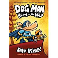 Dog Man #6: Brawl of the Wild: From the Creator of Captain Underpants