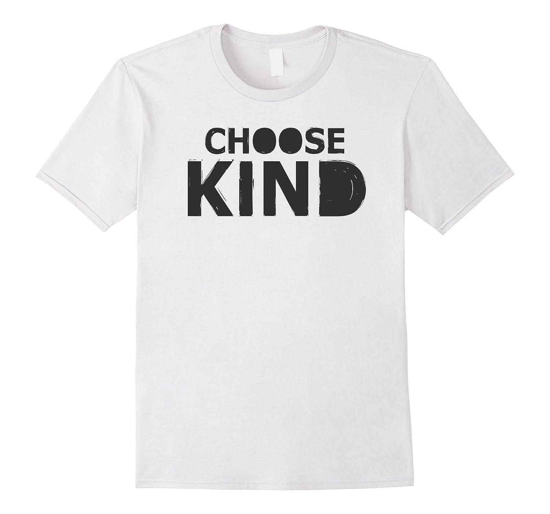 Choose Kind anti-bullying message t-shirt-Newstyleth