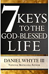 7 Keys to the God-Blessed Life Kindle Edition