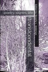 (trans)cendental: poetry, stories, life Kindle Edition