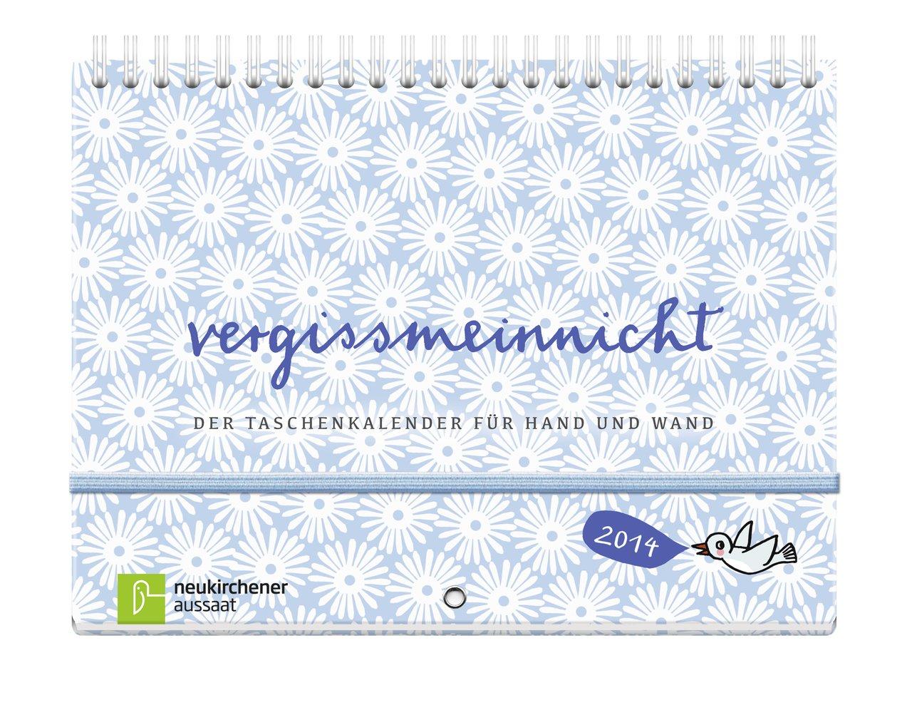 vergissmeinnicht 2014: Der Taschenkalender für Hand und Wand