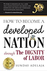 How to Become a Developed Nation Through The Dignity of Labour Kindle Edition