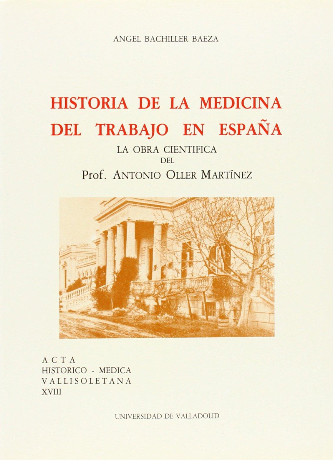 Historia de La Medicina Del Trabajo En España: Amazon.es: Bachiller Baeza, Angel: Libros