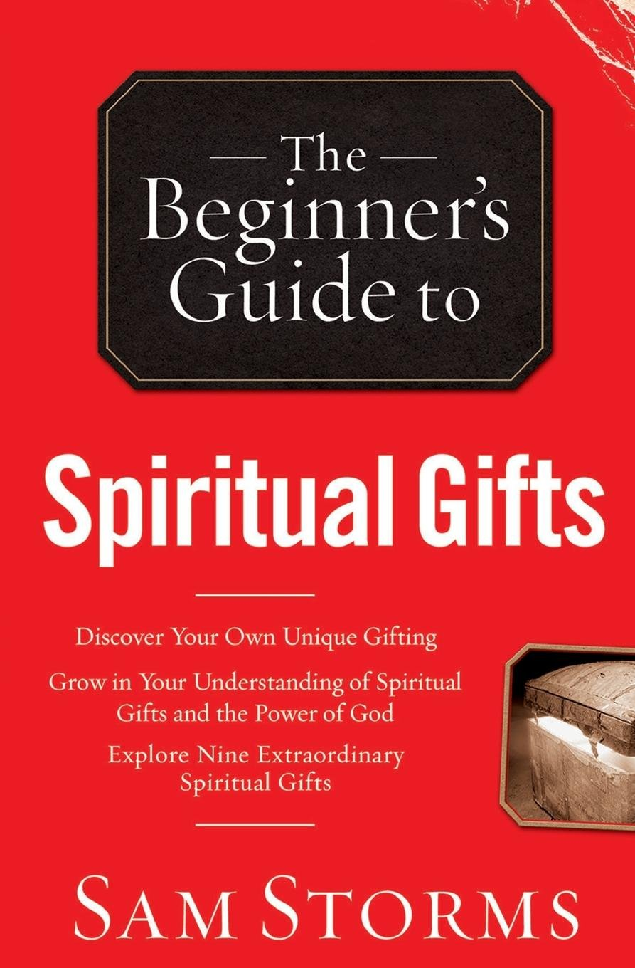The Beginner's Guide to Spiritual Gifts: Sam Storms: 9780764215926:  Amazon.com: Books