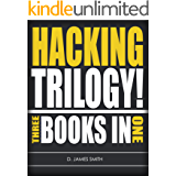 Hacking: How to Computer Hack: Hacking Trilogy, 3-Books-in-1 (Programming, Penetration Testing, Network Security) (Cyber Hacking with Virus, Malware and Trojan Testing) (English Edition)