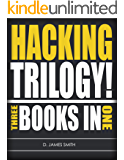 Hacking: How to Computer Hack: Hacking Trilogy, 3-Books-in-1 (Programming, Penetration Testing, Network Security) (Cyber Hacking with Virus, Malware and Trojan Testing)